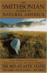 The Smithsonian Guides to Natural America: The Mid-Atlantic States: The Mid-Atlantic States: Pennsylvania, New York, New Jersey (Smithsonian Guides to Natural America) - Eugene Walter, Jonathan Wallen, Eugene Waltres