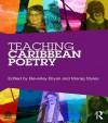 Teaching Caribbean Poetry - Beverley Bryan, Morag Styles