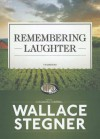 Remembering Laughter - Wallace Stegner