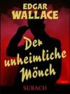 Der unheimliche Mönch (German Edition) - Edgar Wallace, Eckhard Henkel, Hans Herdegen