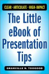 The Little e-Book of Presentation Tips - Granville Toogood