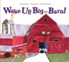 Wake Up, Big Barn! - Suzanne Tanner Chitwood