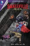 Smallville: Alien #6 - Bryan Q. Miller, Edgar Salazar