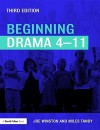 Beginning Drama 4-11 (David Fulton Books) - Joe Winston, Miles Tandy