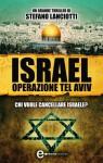 Israel. Operazione Tel Aviv - Stefano Lanciotti