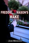 Freddie Mason's Wake - Jim Meirose