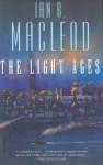 The Light Ages - Ian R. MacLeod