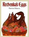 Rechenka's Eggs - Patricia Polacco