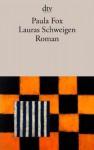 Lauras Schweigen Roman - Paula Fox, Susanne Röckel