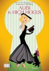 Alibi in High Heels (A High Heels Mystery #4) - Gemma Halliday
