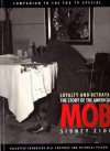 Loyalty and Betrayal: The Story of the American Mob: With Interviews from the Fox Broadcasting Company Special - Sidney Zion, Pete Hamill
