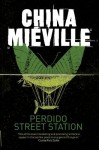 Perdido Street Station - China Mieville