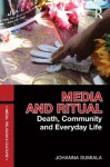 Media and Ritual: Death, Community and Everyday Life (Media, Religion and Culture) - Johanna Sumiala
