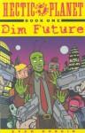 Hectic Planet Vol. 1: Dim Future - Evan Dorkin