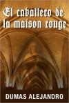 El Caballero de la Maison Rouge - Alexandre Dumas