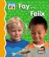 Fay and Felix - Kelly Doudna