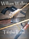 Til the Last (Bill Hillingsworth) - William Wallen