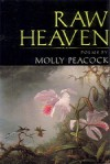 Raw Heaven: Poems - Molly Peacock