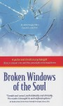 Broken Windows of the Soul: A Pastor and Christian Psychologist Discuss Sexual Sins and the Prescription to Heal Them - Arnold R. Fleagle, Donald A. Lichi