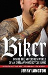 Biker: Inside the Notorious World of an Outlaw Motorcycle Gang - Jerry Langton