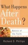 What Happens After Death? - Richard D. Phillips