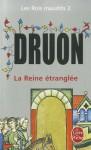 La Reine étranglée (Les rois maudits, #2) - Maurice Druon