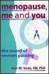 Menopause, Me and You - Ann M. Voda, Esther D. Rothblum