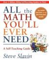 All the Math You'll Ever Need: A Self-Teaching Guide (Wiley Self-Teaching Guides) - Steve Slavin