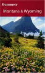 Frommer's Montana & Wyoming - Eric Peterson