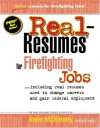Real Resumes For Firefighting Jobs: Including Real Resumes Used To Change Careeres And Gain Federal Employment (Real Resumes Series) - Anne McKinney