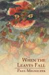 When The Leaves Fall - Paul Melniczek