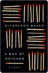 A Box of Matches - Nicholson Baker