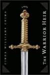 The Warrior Heir (Heir Chronicles) - Cinda Williams Chima