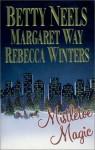 Mistletoe Magic - Betty Neels, Rebecca Winters, Margaret Way