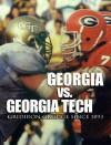 Georgia vs. Georgia Tech: Gridiron Grudge Since 1893 - John Chandler Griffin