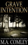 Grave Intention - M.A. Comley
