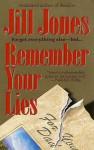 Remember Your Lies - Jill Jones