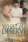 What We Deserve - Kerry Freeman