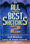 All the Best Sketches 2: New Sketches from More Best-Selling Authors - Various, Gail Blanton, Torry Martin