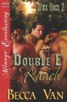 Double E Ranch [Slick Rock 2] (Siren Publishing Menage Everlasting) - Becca Van