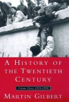 A History of the Twentieth Century, Volume III: 1952-1999 - Martin Gilbert