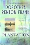 Plantation (Lowcountry Tales #2) - Dorothea Benton Frank