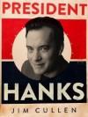 President Hanks - Jim Cullen
