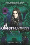 Ghost Huntress Book 5: The Discovery: The Discovery - Marley Gibson