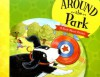 Around the Park: A Book about Circles - Christianne C. Jones