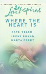 Where the Heart Is - Kate Welsh, Marta Perry