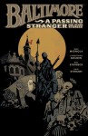 Baltimore, Vol. 3: A Passing Stranger and Other Stories - Mike Mignola, Christopher Golden, Ben Stenbeck, Dave Stewart