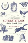 A Pocket Guide To Superstitions Of The British Isles - Steve Roud