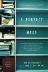 A Perfect Mess: The Hidden Benefits of Disorder - How Crammed Closets, Cluttered Offices, and on-the-Fly Planning Make the World a Better Place - Eric Abrahamson, David H. Freedman