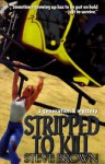 Stripped to Kill - Steve Brown